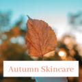autumn-beauty-skincare-essentials